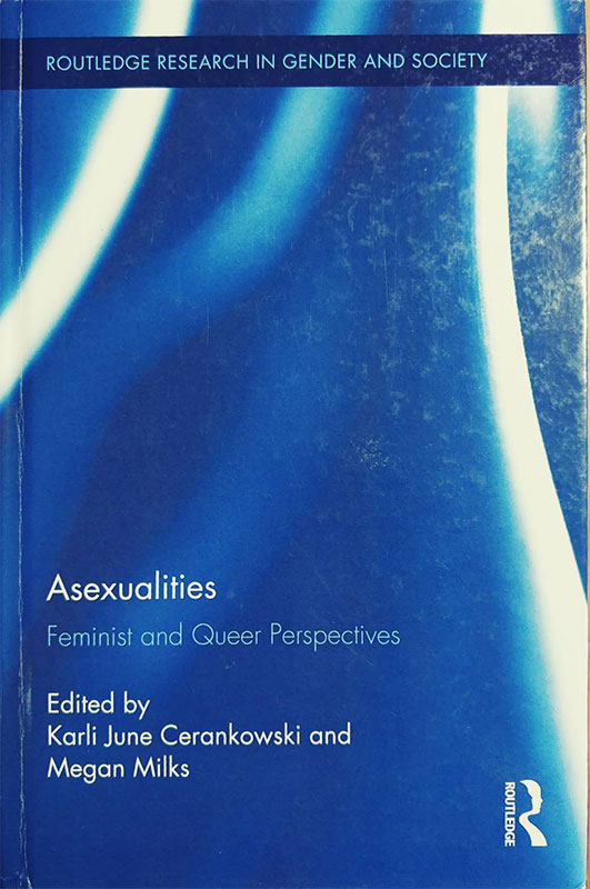 """写真① アセクシュアルをテーマにした初の評論本の""""Asexualities: Feminist and Queer Perspectives"""" (2013)。2010年代以降、北米圏においてアセクシュアル研究はボリュームが増えつつある。"""